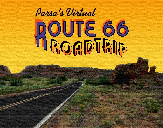 [Parsa's Virtual Route 66]